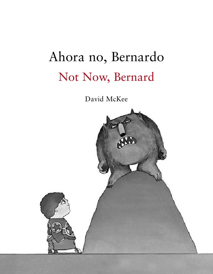 Ahora no, Bernardo Not Now, Bernard     David McKee                     5