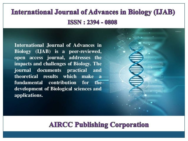 International Journal of Advances in Biology (IJAB) is a peer-reviewed, open access journal, addresses the impacts and cha...