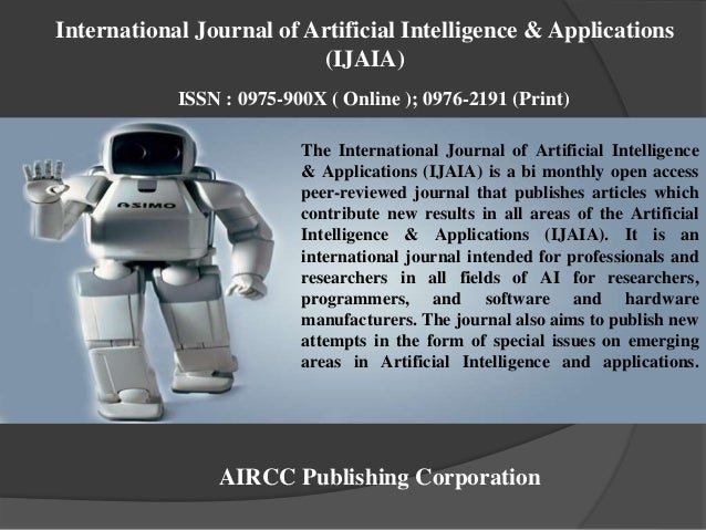 The International Journal of Artificial Intelligence & Applications (IJAIA) is a bi monthly open access peer-reviewed jour...