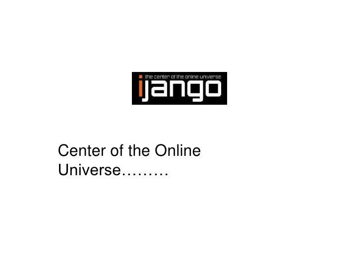 Center of the Online Universe………<br />