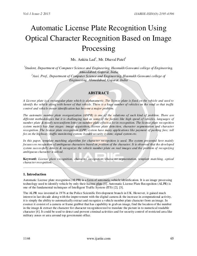 Vol-1 Issue-2 2015 IJARIIE-ISSN(O)-2395-4396 1144 www.ijariie.com 65 Automatic License Plate Recognition Using Optical Cha...