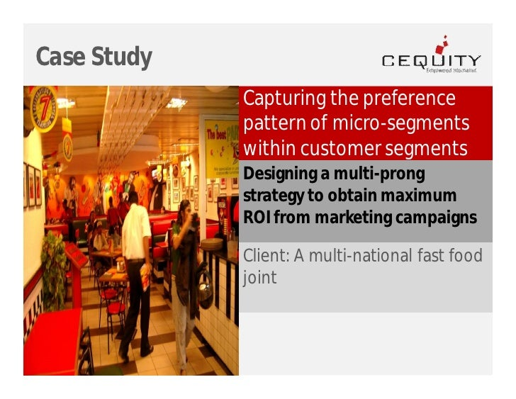 Case Study              Capturing the preference              pattern of micro-segments              within customer segme...