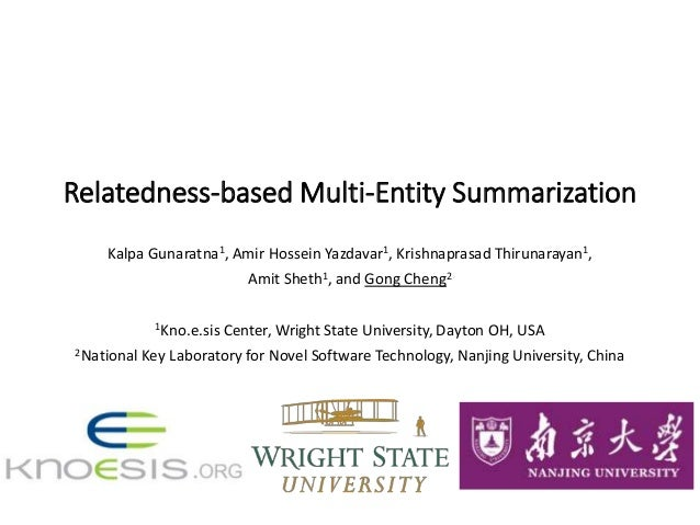 Relatedness-based Multi-Entity Summarization Kalpa Gunaratna1, Amir Hossein Yazdavar1, Krishnaprasad Thirunarayan1, Amit S...