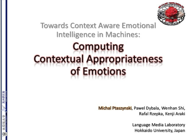 Towards Context Aware Emotional     Intelligence in Machines:       ComputingContextual Appropriateness       of Emotions ...