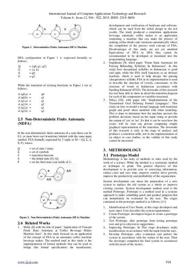 deterministic finite automata research paper Learning a deterministic finite automaton (dfa) from a training set of labeled strings is a hard task that has been much studied within the machine learning community it is equivalent to learning a regular language by example and has applications in language modeling in this paper, we describe a.