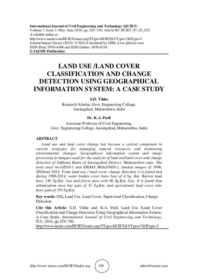 a study on land use and land cover Land cover refers to the surface cover on the ground, whether vegetation, urban infrastructure, water, bare soil or other it does not describe the use of land, and the use of land may be.