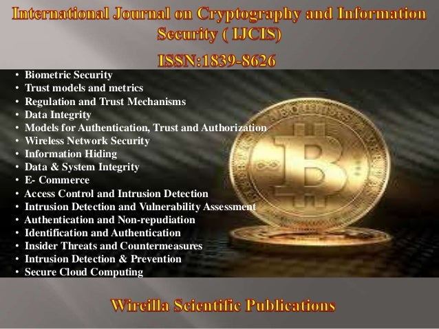 • Biometric Security • Trust models and metrics • Regulation and Trust Mechanisms • Data Integrity • Models for Authentica...