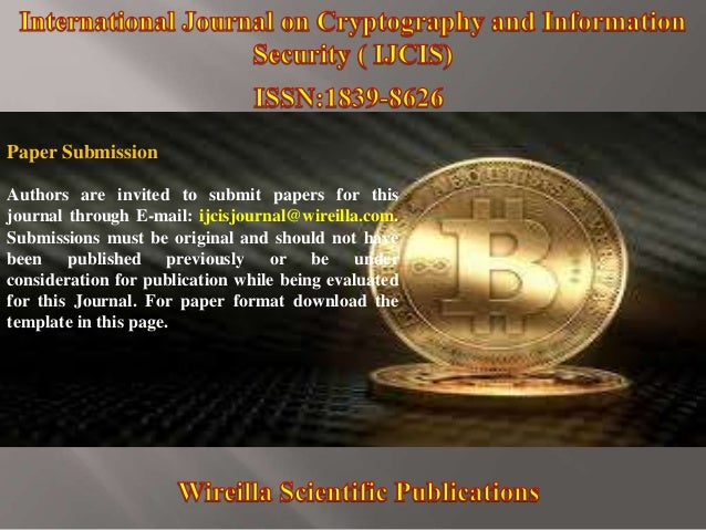 Paper Submission Authors are invited to submit papers for this journal through E-mail: ijcisjournal@wireilla.com. Submissi...