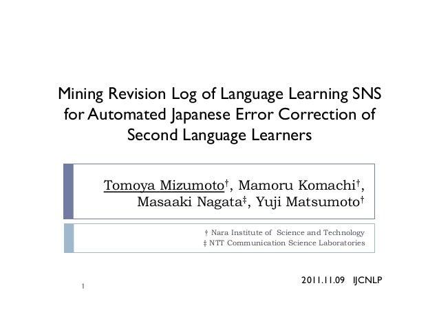 Tomoya Mizumoto†, Mamoru Komachi†, Masaaki Nagata‡, Yuji Matsumoto†   † Nara Institute of Science and Technology ‡ NTT Co...