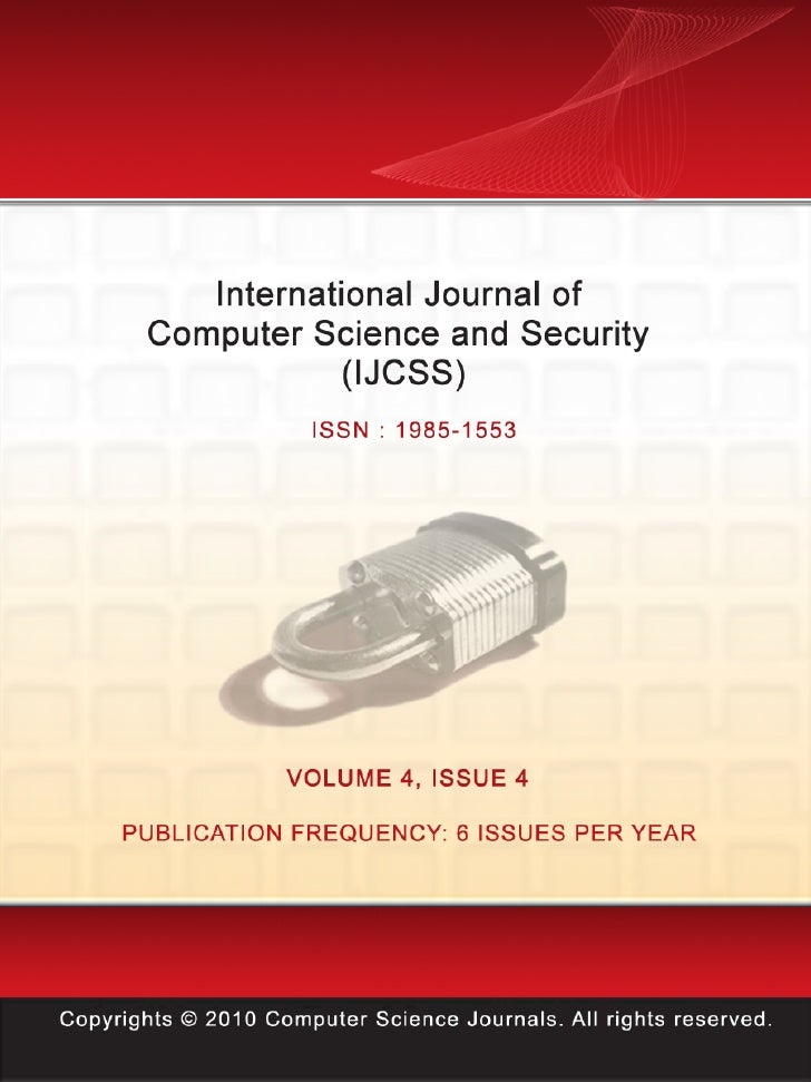 International Journal ofComputer Science and Security           (IJCSS)   Volume 4, Issue 4, 2010                         ...