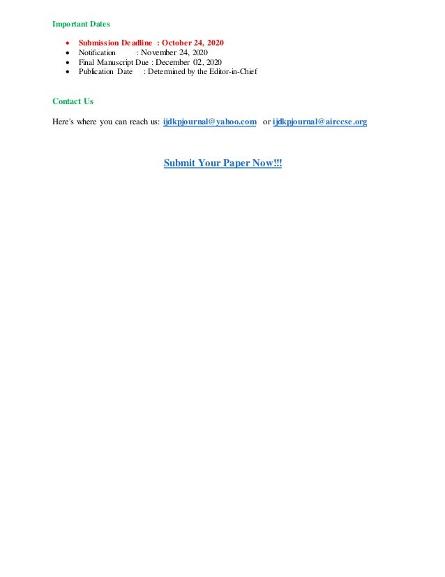 Important Dates  Submission Deadline : October 24, 2020  Notification : November 24, 2020  Final Manuscript Due : Decem...
