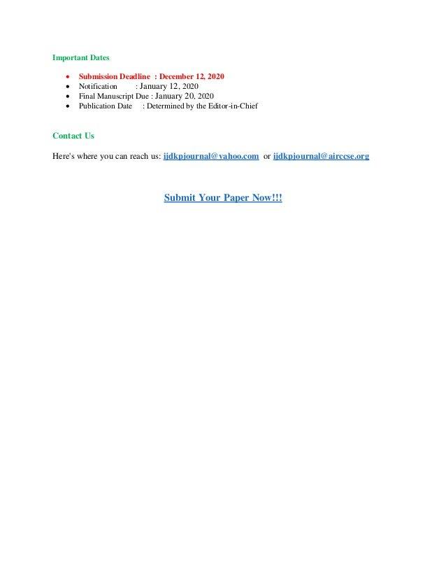 Important Dates  Submission Deadline : December 12, 2020  Notification : January 12, 2020  Final Manuscript Due : Janua...