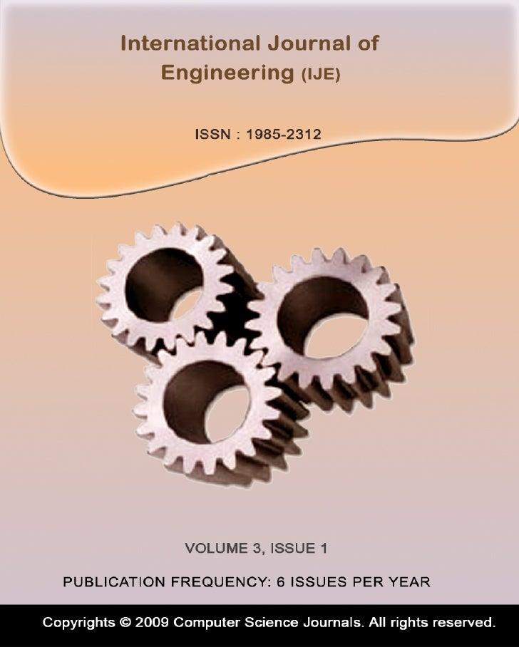 Editor in Chief Dr. Kouroush JenabInternational Journal of Engineering (IJE)Book: 2009 Volume 3, Issue 1Publishing Date: 2...