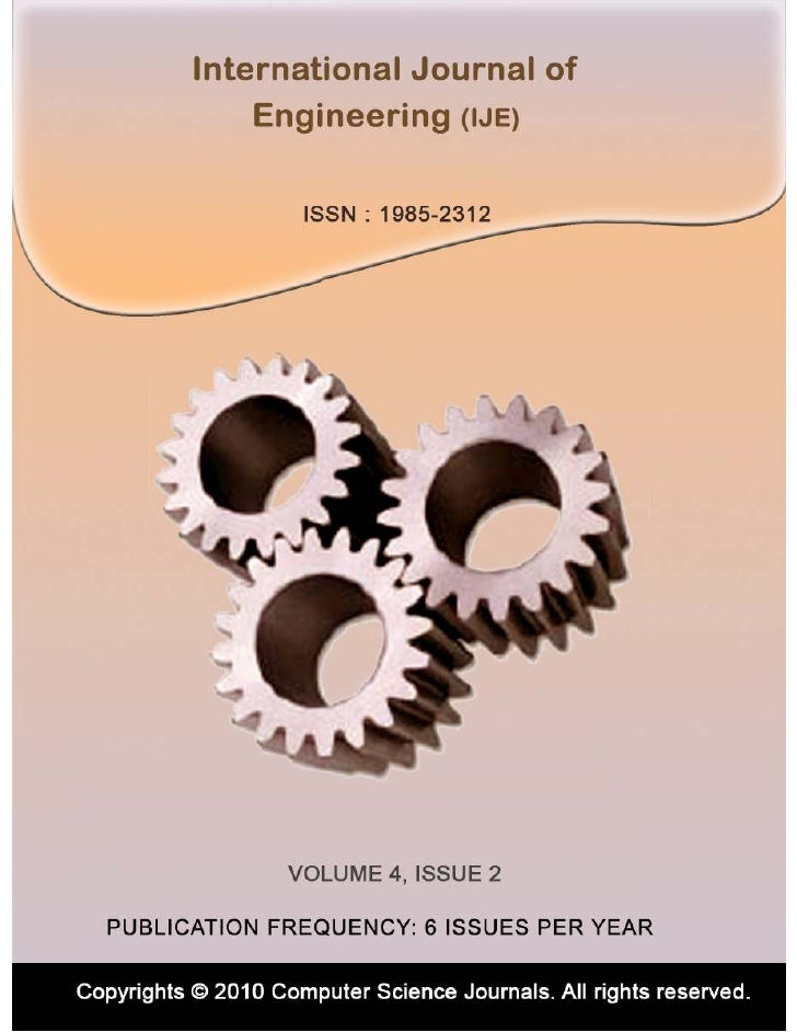 International Journal of   Engineering (IJE)Volume 4, Issue 2, 2010                       Edited By         Computer Scien...