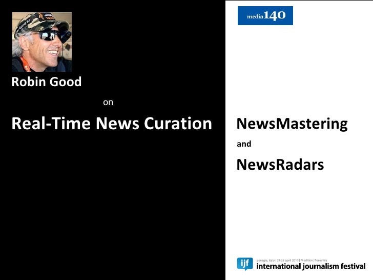 Robin Good on Real-Time News Curation NewsMastering   NewsRadars and