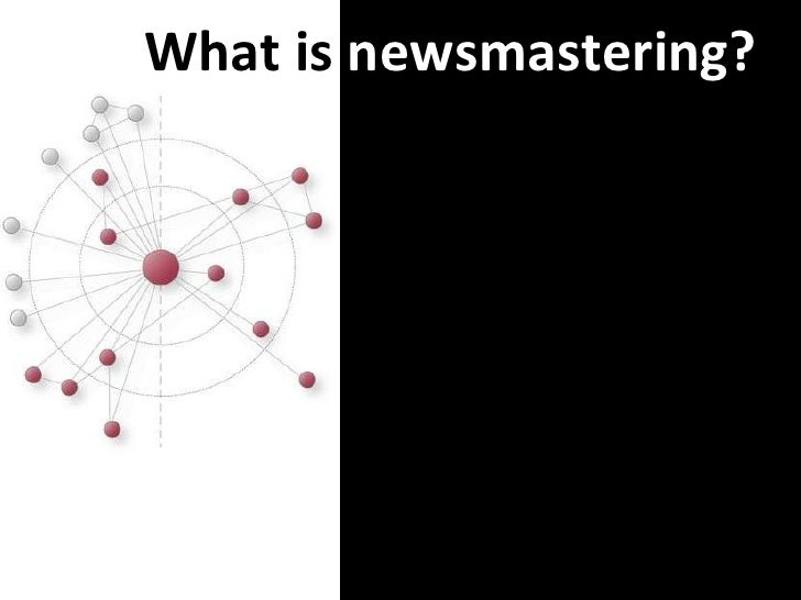What is  newsmastering?