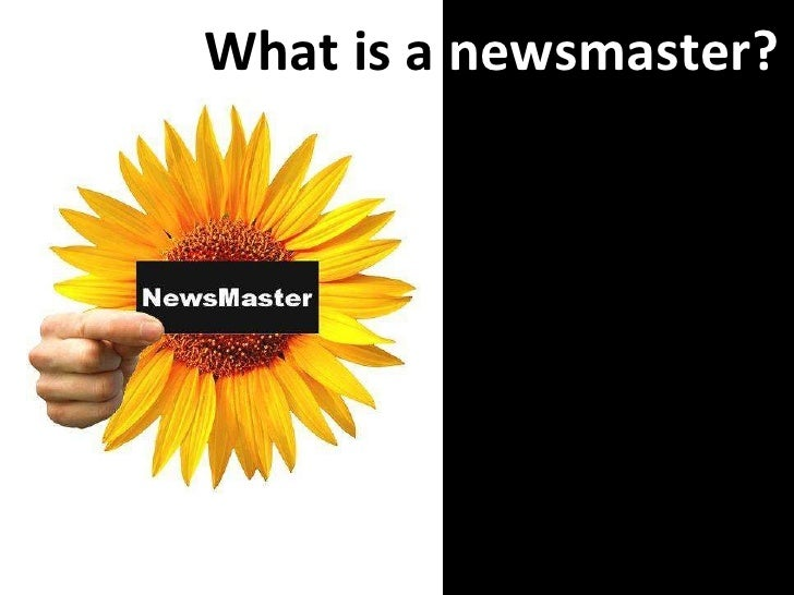 What is a  newsmaster?