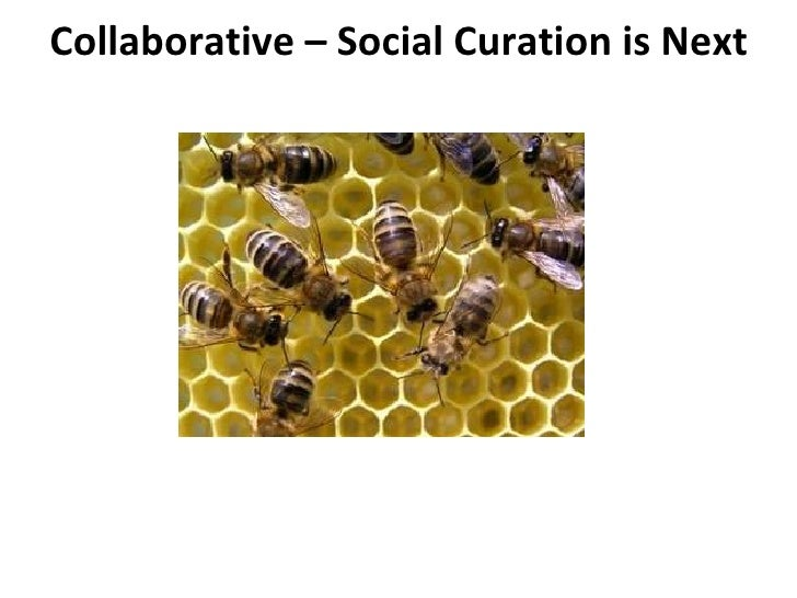 Collaborative – Social Curation is Next