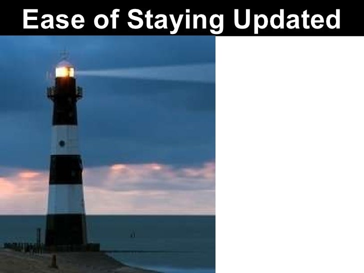 Ease of Staying Updated