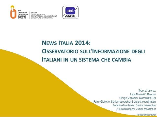 Team di ricerca: Lella Mazzoli*, Director Giorgio Zanchini, Giornalista RAI Fabio Giglietto, Senior researcher & project c...