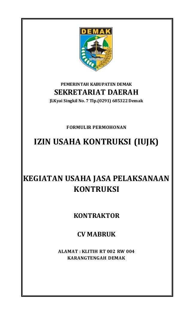 PEMERINTAH KABUPATEN DEMAK SEKRETARIAT DAERAH Jl.Kyai Singkil No. 7 Tlp.(0291) 685322 Demak FORMULIR PERMOHONAN IZIN USAHA...