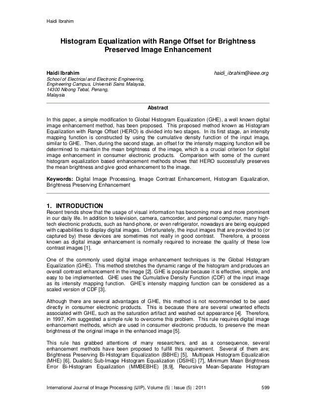 Haidi Ibrahim International Journal of Image Processing (IJIP), Volume (5) : Issue (5) : 2011 599 Histogram Equalization w...