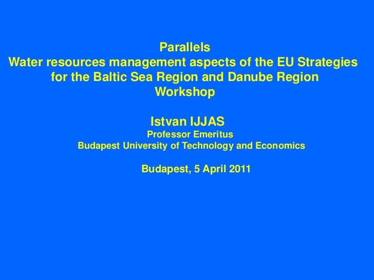 ParallelsWater resources management aspects of the EU Strategies       for the Baltic Sea Region and Danube Region        ...