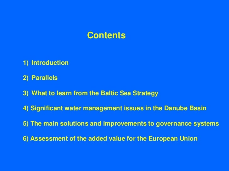 Contents1) Introduction2) Parallels3) What to learn from the Baltic Sea Strategy4) Significant water management issues in ...