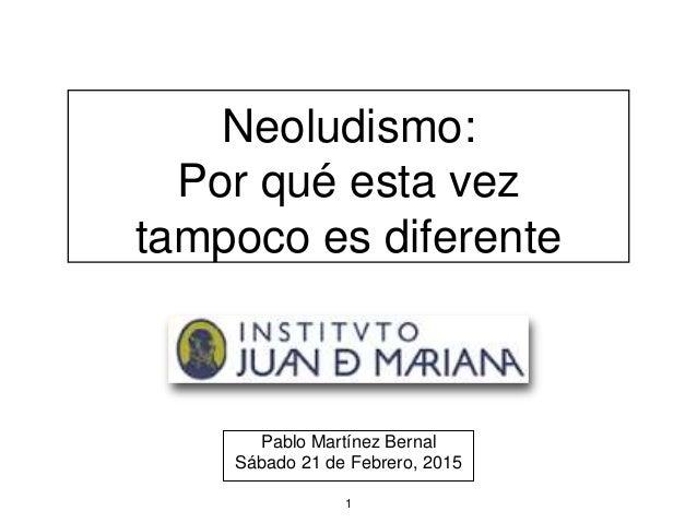 Neoludismo: Por qué esta vez tampoco es diferente Pablo Martínez Bernal Sábado 21 de Febrero, 2015 1