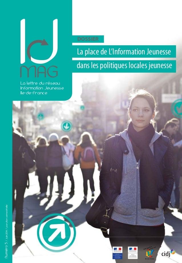 DOSSIER La place de L'Information Jeunesse MAGLa lettre du réseau Information Jeunesse Ile-de-France Information Jeunesse ...