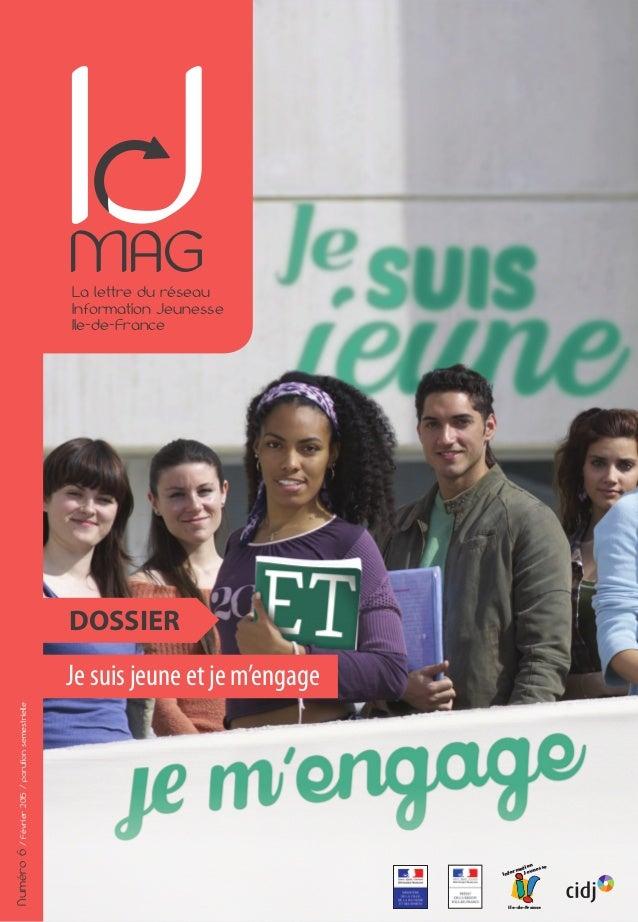 DOSSIER Je suis jeune et je m'engage MAGLa lettre du réseau Information Jeunesse Ile-de-France Information Jeunesse Ile-de...