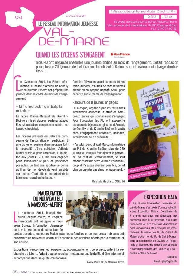 LE RÉSEAU INFORMATION JEUNESSE VAL- DE-MARNE L e 13 octobre 2014, les Points Infor- mation Jeunesse d'Arcueil, de Gentilly...