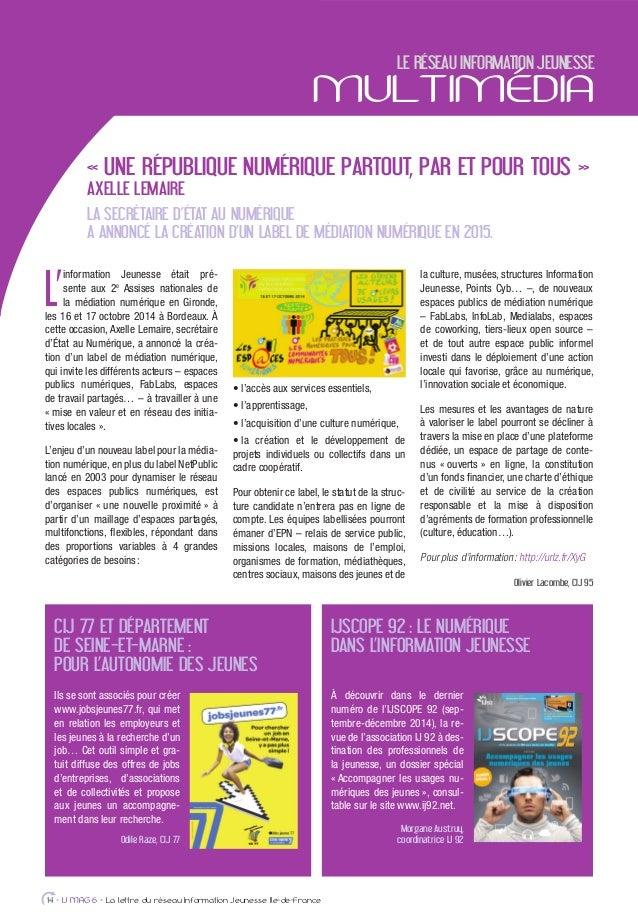 L' information Jeunesse était pré- sente aux 2e Assises nationales de la médiation numérique en Gironde, les 16 et 17 octo...