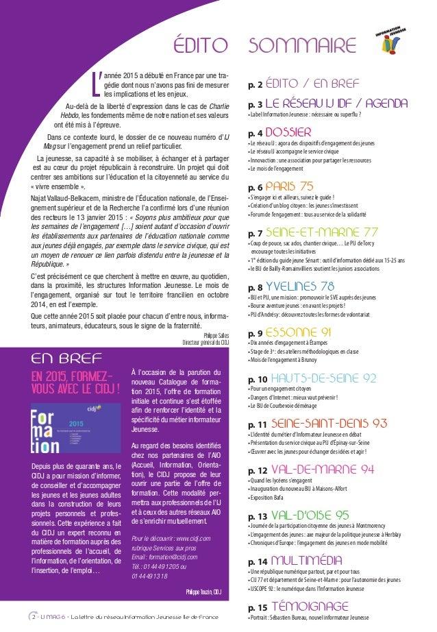 2 - IJ MAG 6 - La lettre du réseau Information Jeunesse Ile-de-France ÉDITO L' année 2015 a débuté en France par une tra- ...