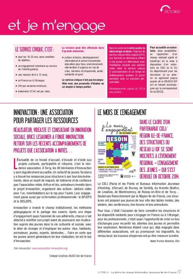 et je m'engage IJ MAG 6 - La lettre du réseau Information Jeunesse Ile-de-France 5 DOSSIER LE SERVICE CIVIQUE, C'EST: pour...