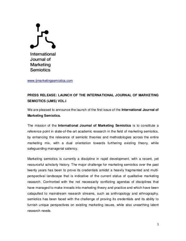 1 www.ijmarketingsemiotics.com PRESS RELEASE: LAUNCH OF THE INTERNATIONAL JOURNAL OF MARKETING SEMIOTICS (IJMS) VOL.I We a...