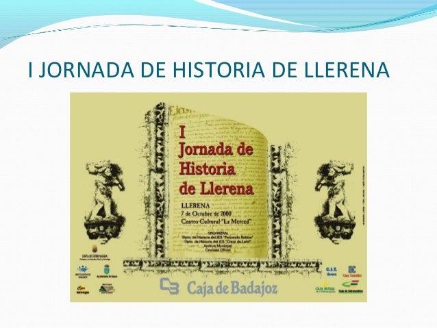 I JORNADA DE HISTORIA DE LLERENA