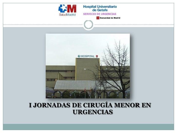 I JORNADAS DE CIRUGÍA MENOR EN            URGENCIAS