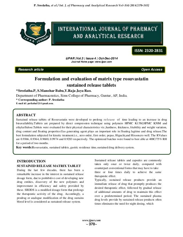 evaluation of sustained release matrix tablets of cilostazol Formulation and evaluation of sustained release tablets of carvedilol to study the mechanism of drug release from the matrix tablets, the release data were fitted.