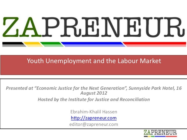"""Youth Unemployment and the Labour MarketPresented at """"Economic Justice for the Next Generation"""", Sunnyside Park Hotel, 16 ..."""