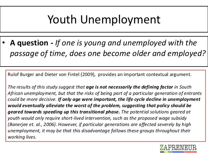 Youth Unemployment• A question - If one is young and unemployed with the  passage of time, does one become older and emplo...