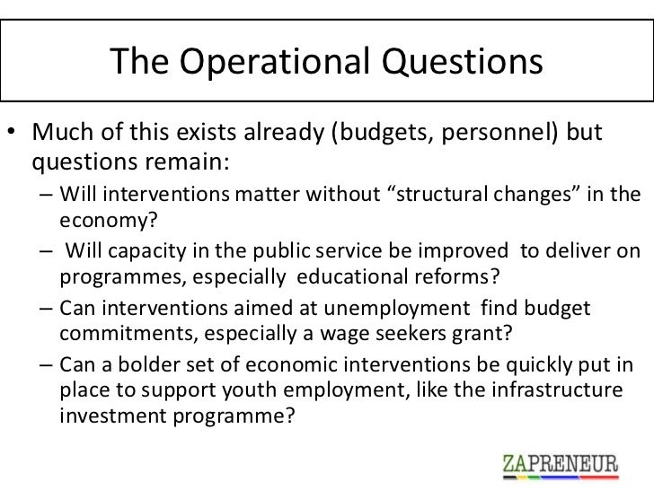 The Operational Questions• Much of this exists already (budgets, personnel) but  questions remain:  – Will interventions m...