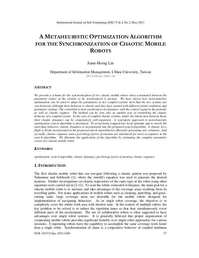 International Journal on Soft Computing (IJSC) Vol.4, No.2, May 2013DOI: 10.5121/ijsc.2013.4204 37A METAHEURISTIC OPTIMIZA...
