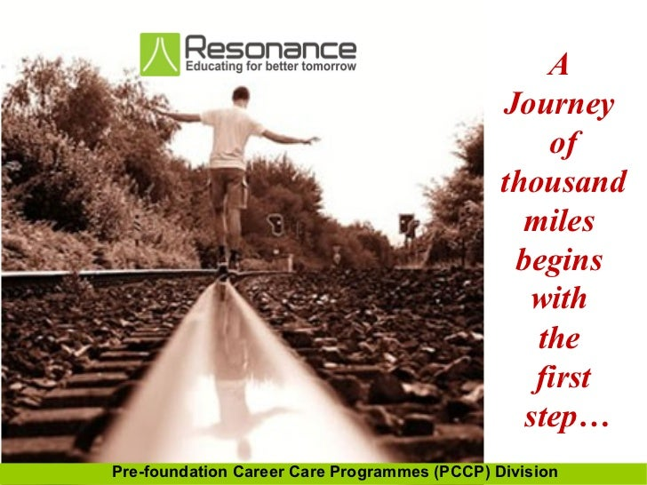 06/07/10 A  Journey  of thousand miles  begins  with  the  first  step… Pre-foundation Career Care Programmes (PCCP) Divis...