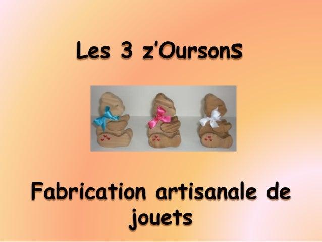 Fabrication artisanale de jouets Les 3 z'Oursons