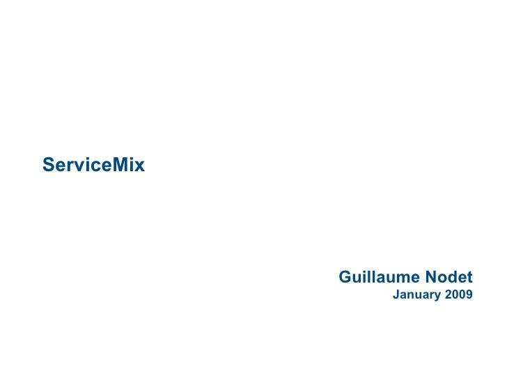 Guillaume Nodet January 2009 ServiceMix