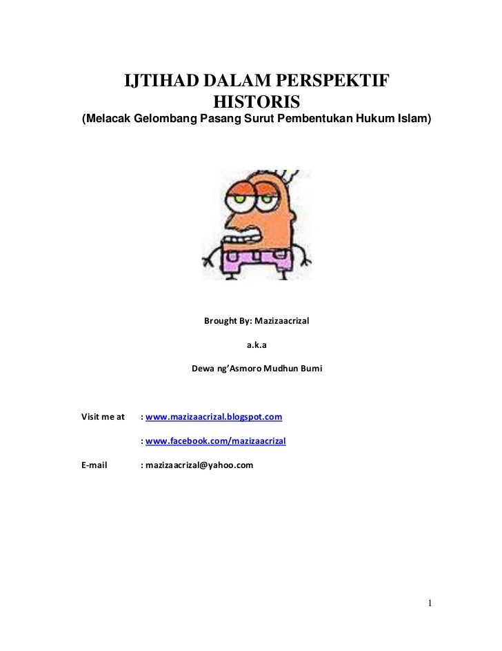 IJTIHAD DALAM PERSPEKTIF                   HISTORIS(Melacak Gelombang Pasang Surut Pembentukan Hukum Islam)               ...