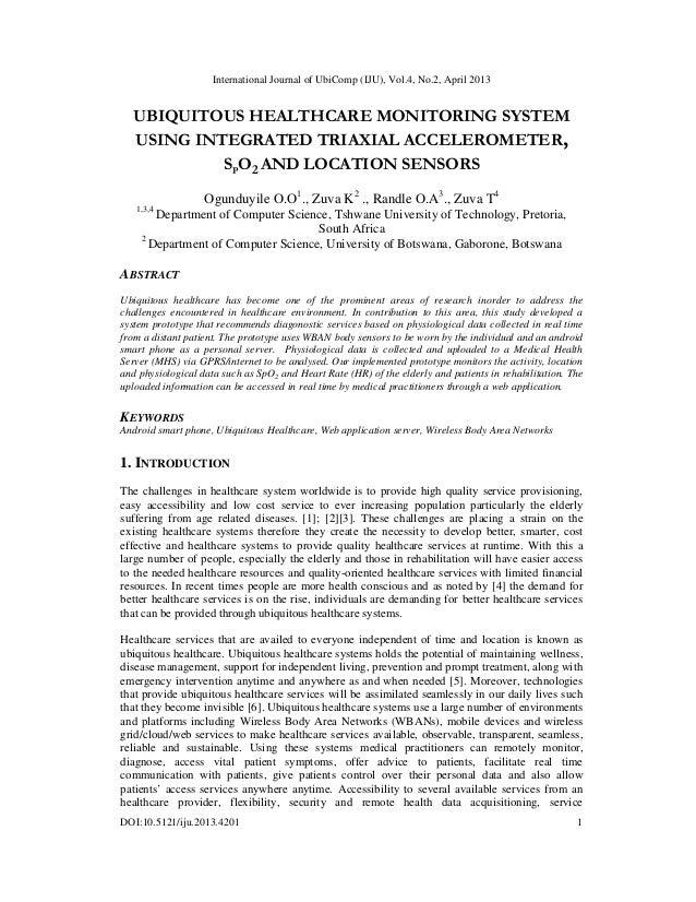 International Journal of UbiComp (IJU), Vol.4, No.2, April 2013DOI:10.5121/iju.2013.4201 1UBIQUITOUS HEALTHCARE MONITORING...