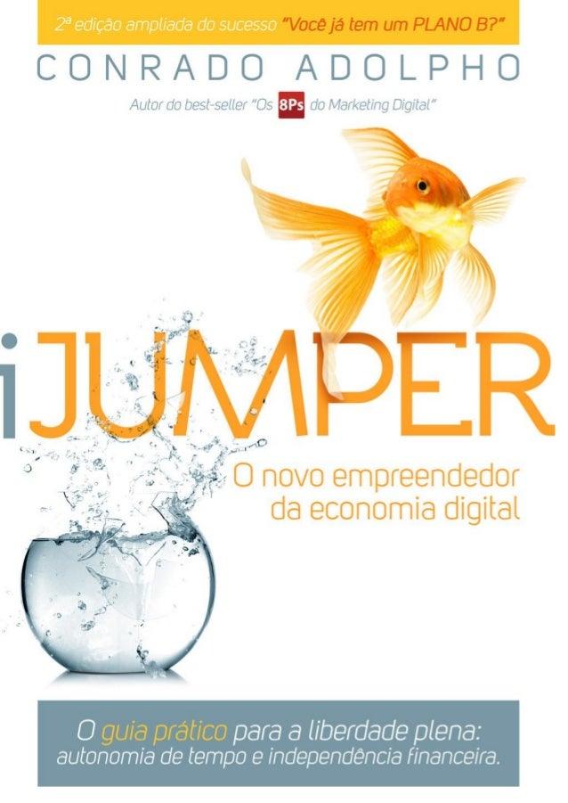 iJumper - Versão 2.0  http://www.facebook.com/ConradoAdolpho  http://iJumper.com.br  2