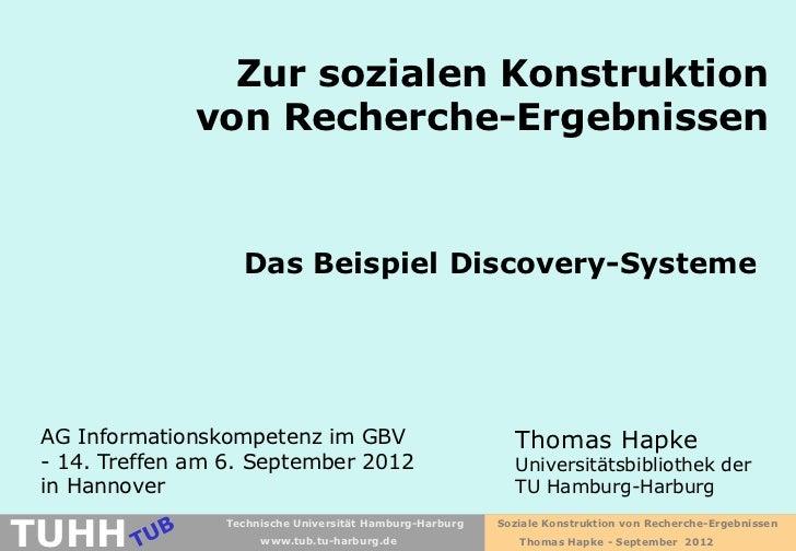 Zur sozialen Konstruktion               von Recherche-Ergebnissen                   Das Beispiel Discovery-Systeme AG Info...